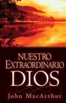 Nuestro Extraordinaio Dios (Rústica) [Libro]