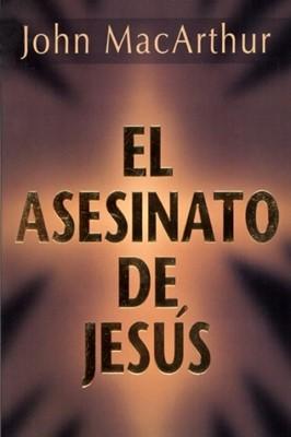 El Asesinato de Jesús (Rústica) [Libro]