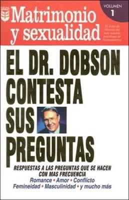 El Dr. Dobson contesta sus preguntas: Sexo y el Matrimonio Nº1