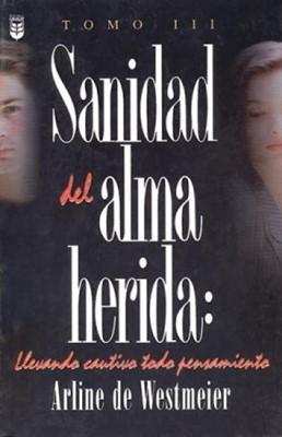 Sanidad del Alma Herida - Vol. III (Rústica) [Libro]