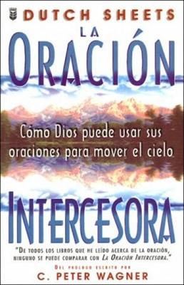 La Oración Intercesora (Rústica) [Libro]