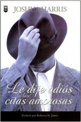 Le Dije Adios a las Citas Amorosas (Rústica) [Libro]