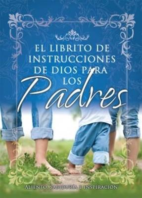 El Librito Instrucciones de Dios para Padres (Rustica) [Libro]