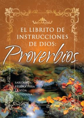 El Librito de Instrucciones de Dios: Proverbios