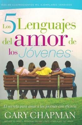 Los Cinco Lenguajes del Amor de los Jóvenes (Rústica) [Libro]