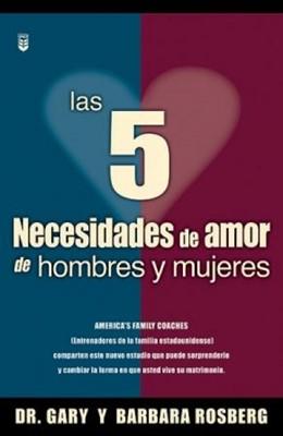 Las 5 Necesidades de Amor de Hombres y Mujeres (Rústica) [Libro]