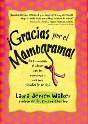 Gracias por el Mamograma (Rústica) [Libro]