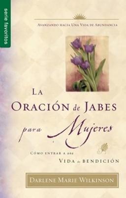 La Oración de Jabes para Mujeres (Rustica) [Libro]