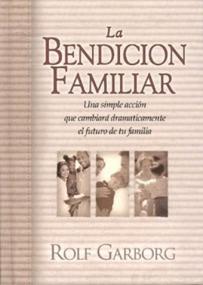La Bendición Familiar (Rústica) [Libro]