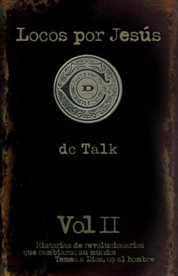 Locos por Jesús - Volumen II (Rústica) [Libro]