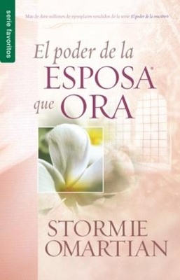 El Poder de la Esposa que Ora (Tapa Suave) [Libro Bolsillo]