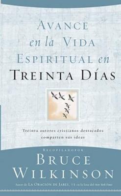 Avance en la vida espiritual en 30 días (Rústica) [Libro]