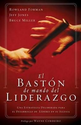 El Bastón de mando del Liderazgo (Rústica) [Libro]