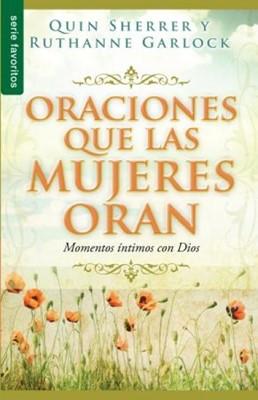 Oraciones que las Mujeres Oran (Rústica) [Libro]