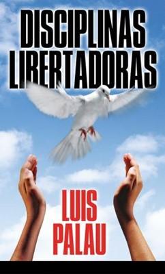 Disciplinas Libertadoras (Tapa Suave) [Libro Bolsillo]