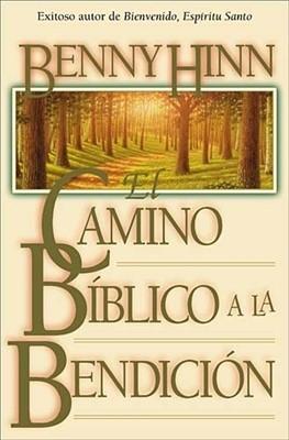 El Camino Bíblico a la Bendición (Rústica) [Libro]