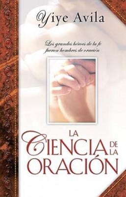 La Ciencia de la Oración (Rústica) [Libro]