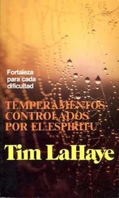 Temperamentos Controlados por el Espíritu (Rústica) [Libro]