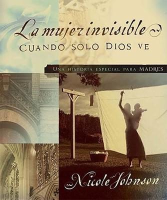 La Mujer Invisible (Rústica) [Libro]