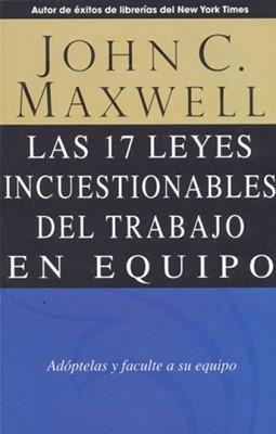 Las 17 Leyes Incuestionables del Trabajo en Equipo (Rústica) [Libro]