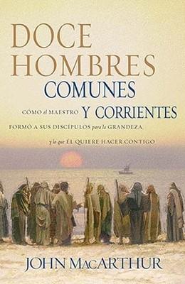 Doce Hombres Comunes y Corrientes (Rústica) [Libro]