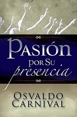 Pasión por su Presencia (Tapa Dura) [Libro]