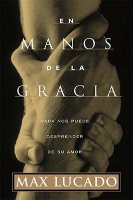 En Manos de la Gracia (Rústica) [Libro]