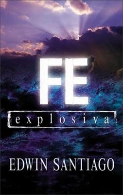 Fe Explosiva (Rústica) [Libro]