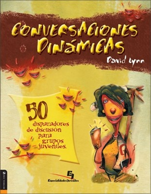 Conversaciones Dinámicas (Rústica) [Libro]