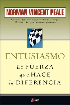 Entusiasmo La Fuerza que hace la Diferencia (Rústica) [Libro]
