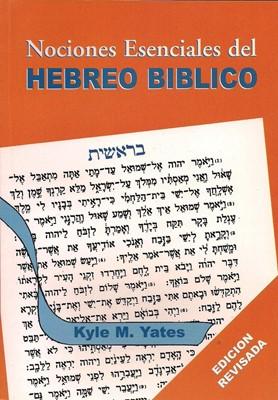 Nociones Esenciales del Hebreo Bíblico (Rústica) [Libro]