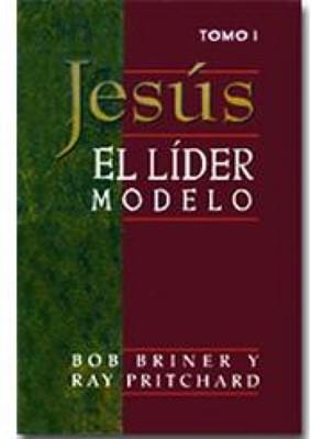Jesús el Líder Modelo - Tomo I (Rústica) [Libro]