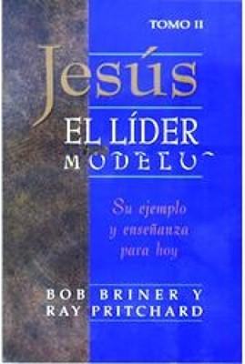 Jesús el Líder Modelo - Tomo II (Rústica) [Libro]