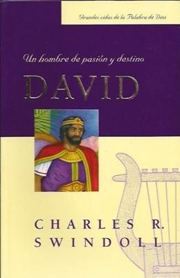David, un hombre de pasión y destino (Rústica) [Libro]