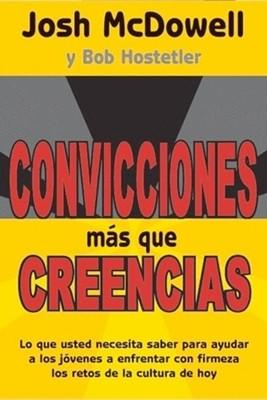 Convicciones mas que creencias (Tapa suave) [Libro]