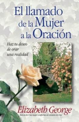 El Llamado de la Mujer a la Oración (Rústica) [Libro]