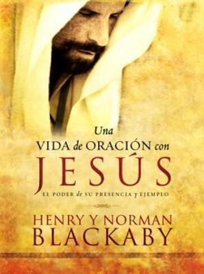 Una Vida de Oración con Jesús (Tapa Dura) [Libro]