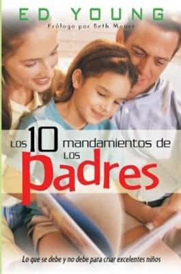 Los Diez Mandamientos de los Padres