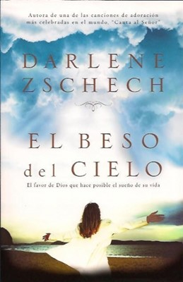 El Beso del Cielo (Rústica) [Libro]
