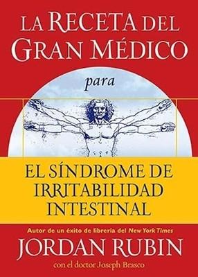 La Receta del Gran Médico para el Síndrome de Irritabilidad Intestinal (Rústica) [Libro]