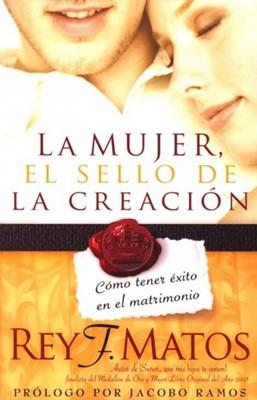 La Mujer, el Sello de la Creación (Rústica) [Libro]