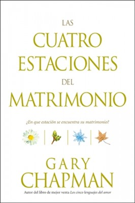 Las Cuatro Estaciones del Matrimonio (Rústica) [Libro]