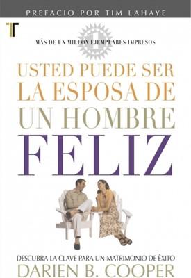 Usted puede ser la Eposa de un Hombre Feliz (Rústica) [Libro]