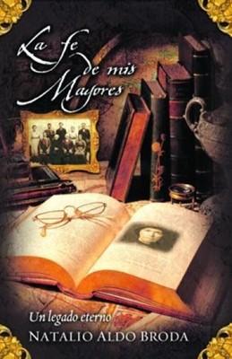 La Fe de mis Mayores (Rústica) [Libro]