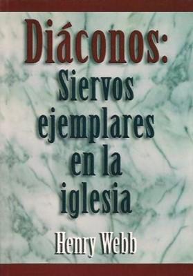 Diáconos: Siervos ejemplares en la Iglesia (Rústica) [Libro]
