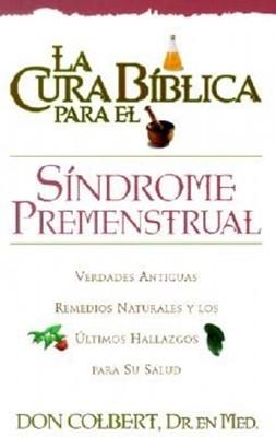 La Cura Bíblica para el Síndrome Premenstrual