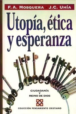 Utopía, Ética y Esperanza (Rústica) [Libro]