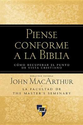 Piense conforme a la Biblia (Tapa Dura) [Libro]