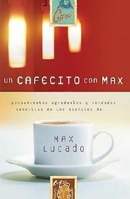 Un Cafecito con Max (Tapa Dura) [Libro]