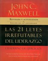 Las 21 Leyes Irrefutables del Liderazgo - Edic. Aniversario